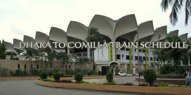 Dhaka to Comilla Train Schedule 2019 with Ticket Price