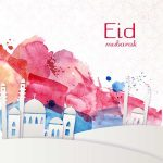 Eid Mubarak Greetings: Eid Ul  Fitr wishes, Quotes and Messages