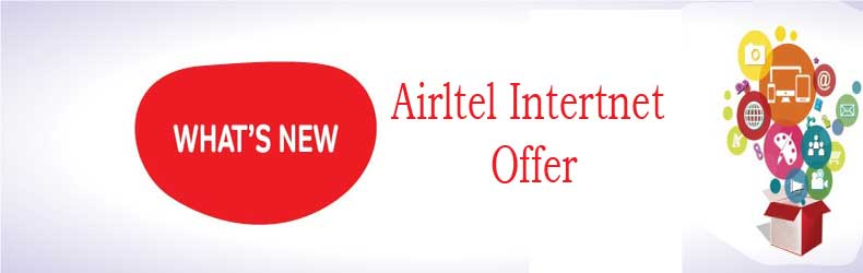 Airtel internet offers