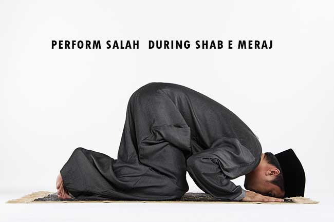 Perform Salah During Shab E Meraj